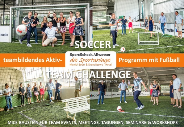 Soccer TEAM CHALLENGE @ SPORT SCHECK Allwetter-Eventanlage & Hotel München - events@SportScheckAllwetter.de