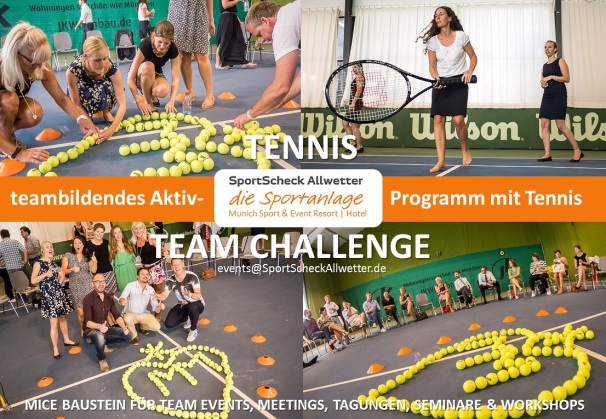 Tennis TEAM CHALLENGE @ SPORT SCHECK Allwetter-Eventanlage & Hotel München - events@SportScheckAllwetter.de